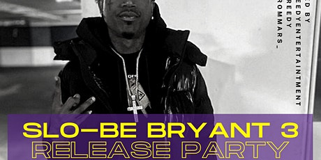 """""""Slo-Be Bryant 3"""" Release Party tickets"""