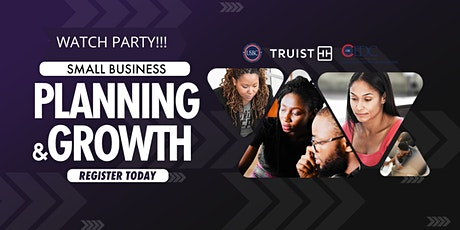 Watch Party! Truist Presents: Small Business Planning & Growth tickets