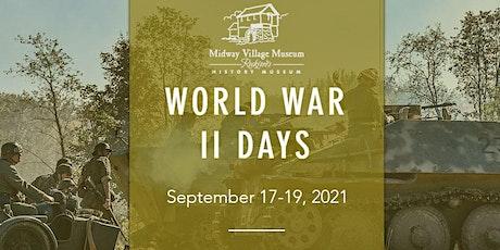 WW2 Days Midway Village Museum, 2021, Rockford, IL tickets