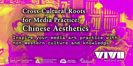 Cross-Cultural Roots for Media Practice: Chinese Aesthetics tickets