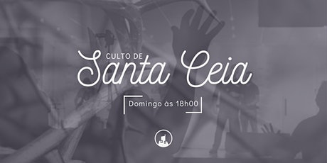 Culto de Santa Ceia - 01/08 às 18h00 ingressos