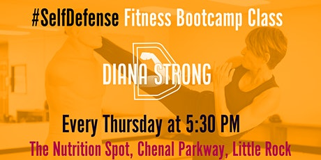 Bootcamp Style #SelfDefense Fitness with Diana Strong, Little Rock tickets