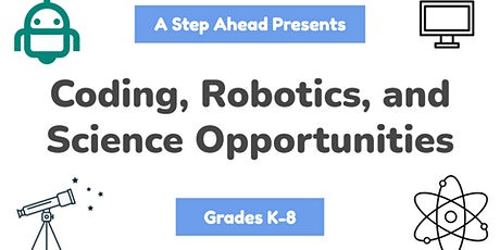 ONLINE: Coding, Robotics, and Science Opportunities for Grades K-8 tickets