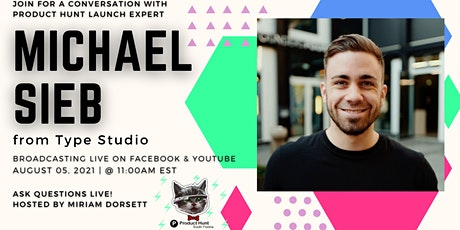 Join for a conversation with  Product Hunt launch expert Michael Sieb tickets