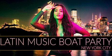 OFFICIAL Latin Boat Party the Infinity Yacht Cruise  - TICKETS RUNNING LOW tickets
