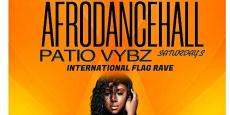 "Afrodancehall Patio Vybz ""International Flag Rave"" tickets"