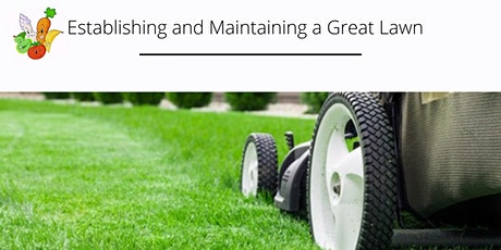 Establishing & Maintaining a Great Lawn tickets