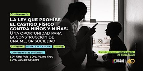 Conferencia: La Ley que Prohíbe el Castigo Físico contra Niños y Niñas boletos