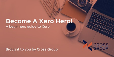 Become a Xero Hero with Cross Group and Xero tickets