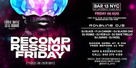 Decompression Fridays @Bar13 Fri. Aug 6 tickets