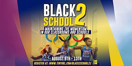 BLACK 2 School Week 2021 tickets