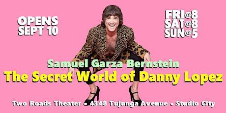 The Secret World of Danny Lopez tickets