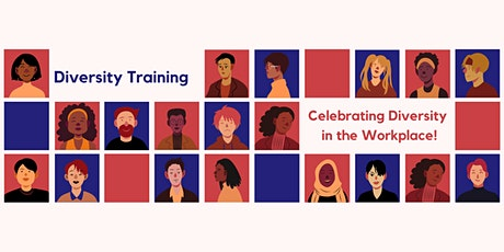 Diversity Training:  Celebrating Diversity in the Workplace! tickets