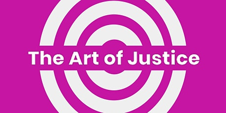 The Art of Justice: Virtual Showcase + Community Dialogue tickets