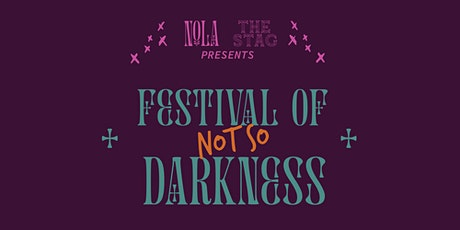 Festival Of Darkness @ NOLA + The Stag tickets