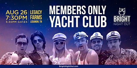 Bright Night Out- Members Only Yacht Club tickets