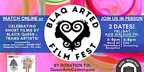 2-day BlaQ ArTed Short Film Fest: with Sampson McCormick + BAMBD Fest tickets