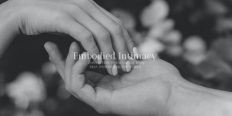 Embodiment & Intimacy: a Weekend Immersion into Connection tickets