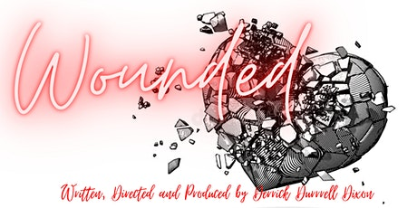 """The stage play, """"Wounded"""" tickets"""