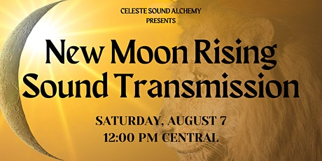 New Moon Rising Sound Transmission tickets