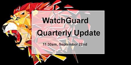 WatchGuard Quarterly Update bilhetes