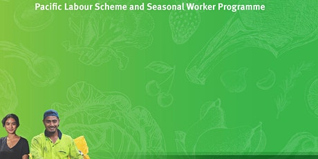 Pacific Labour Scheme / Seasonal Workers Programme Industry Update #5 Forum tickets