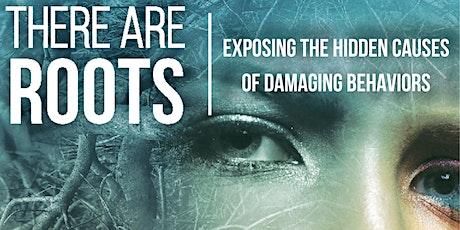 Roots: Exposing the Hidden Causes of Damaging Behavior- Free 1 Hour Webinar tickets