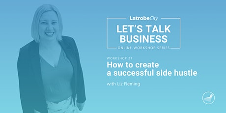How to create a successful side hustle- presented by Liz Fleming tickets