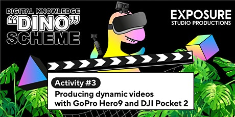 DINO Scheme Activity 3 – Producing dynamic videos with GoPro and DJI Pocket tickets