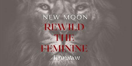 New Moon  - Lions Gate Portal - Rewild The Feminine Online Activation tickets