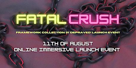 Fatal Crush x Framework: Depraved Launch Event tickets