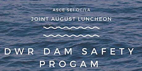 August SEI/Branch Luncheon: California Dam Safety Program tickets