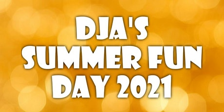 DJA's Summer Fun Day Out 2021 tickets