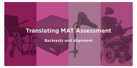 Translating MAT Assessment – backrests and alignment tickets
