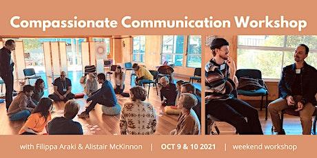 Compassionate Communication Weekend Workshop (Sat 9 & Sun 10 Oct 2021) tickets