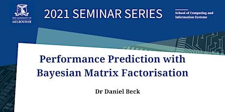 CIS Seminar- Performance Prediction with Bayesian Matrix Factorisation tickets