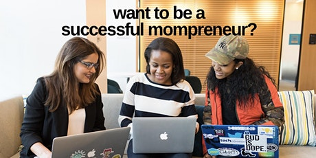 Want To Be A Successful Mompreneur? (Free Webinar) tickets