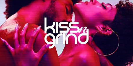 Kiss-n-Grind Back To Love PT III  - 500 Tickets Available! tickets