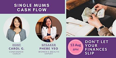 Single Mums Cash Flow tickets
