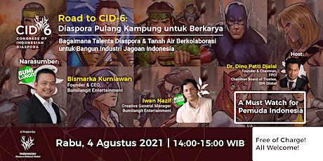 Road to CID-6: Diaspora Pulang Kampung untuk Berkarya tickets