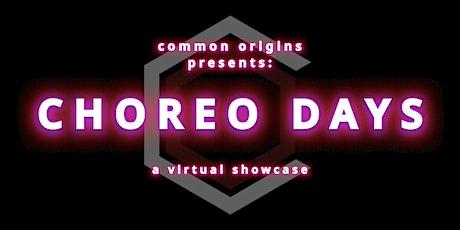 Common Origins Presents: Choreo Days biglietti