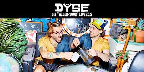 Dyse live pmk Innsbruck Tickets