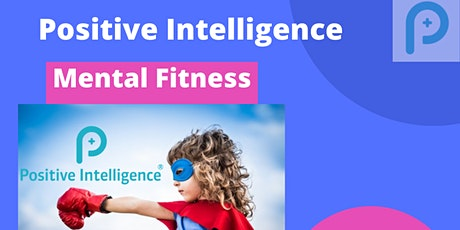 Positive Intelligence: How to  Increase your Mental Fitness tickets