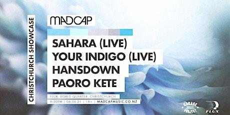 Madcap Showcase CHCH ft. Sahara (AK) & Your Indigo tickets