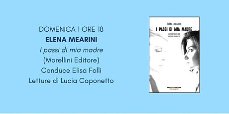 """Libri in Borgo • """"I passi di mia madre"""" di Elena Mearini biglietti"""