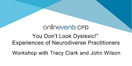 You Don't Look Dyslexic! - Experiences of Neurodiverse Practitioners tickets