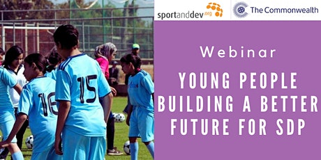 Webinar: Young people building a better future for sport and development tickets