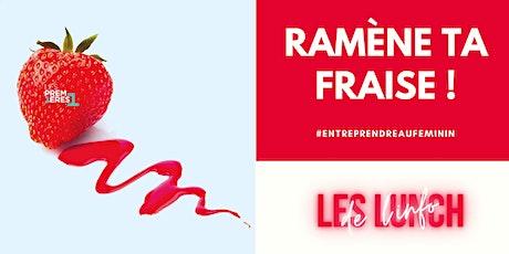 Ramène ta fraise –Les lunchs de l'info en présentiel #Entreprendreauféminin billets