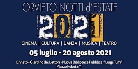 """Orvieto Notti d'estate • """"Pratiche quotidiane di felicità"""" biglietti"""