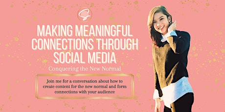 Making Meaningful Connections through Social Media: Conquering the New Norm tickets